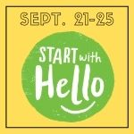 Sept. 21-25 Start with Hello